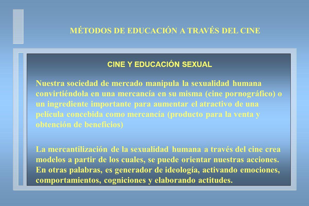 MÉTODOS DE EDUCACIÓN A TRAVÉS DEL CINE CINE Y EDUCACIÓN SEXUAL