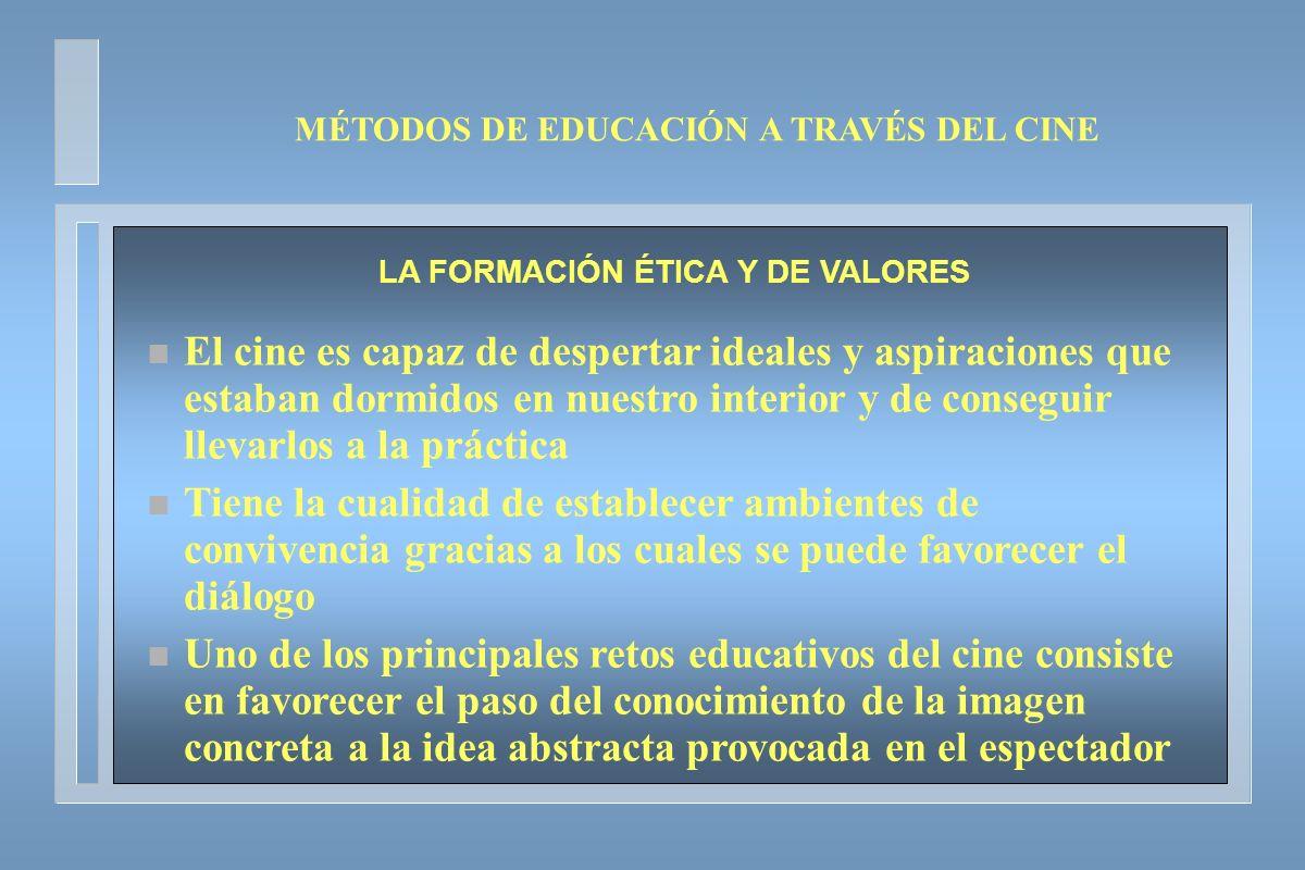 MÉTODOS DE EDUCACIÓN A TRAVÉS DEL CINE LA FORMACIÓN ÉTICA Y DE VALORES