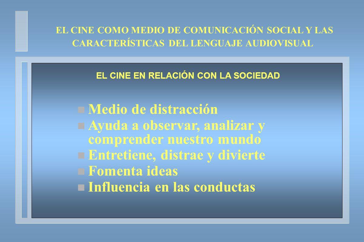 EL CINE EN RELACIÓN CON LA SOCIEDAD