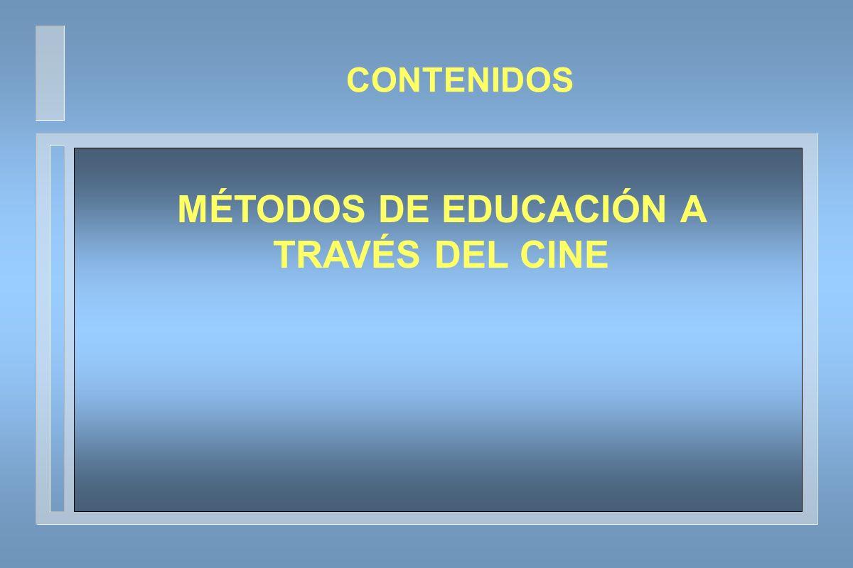 MÉTODOS DE EDUCACIÓN A TRAVÉS DEL CINE