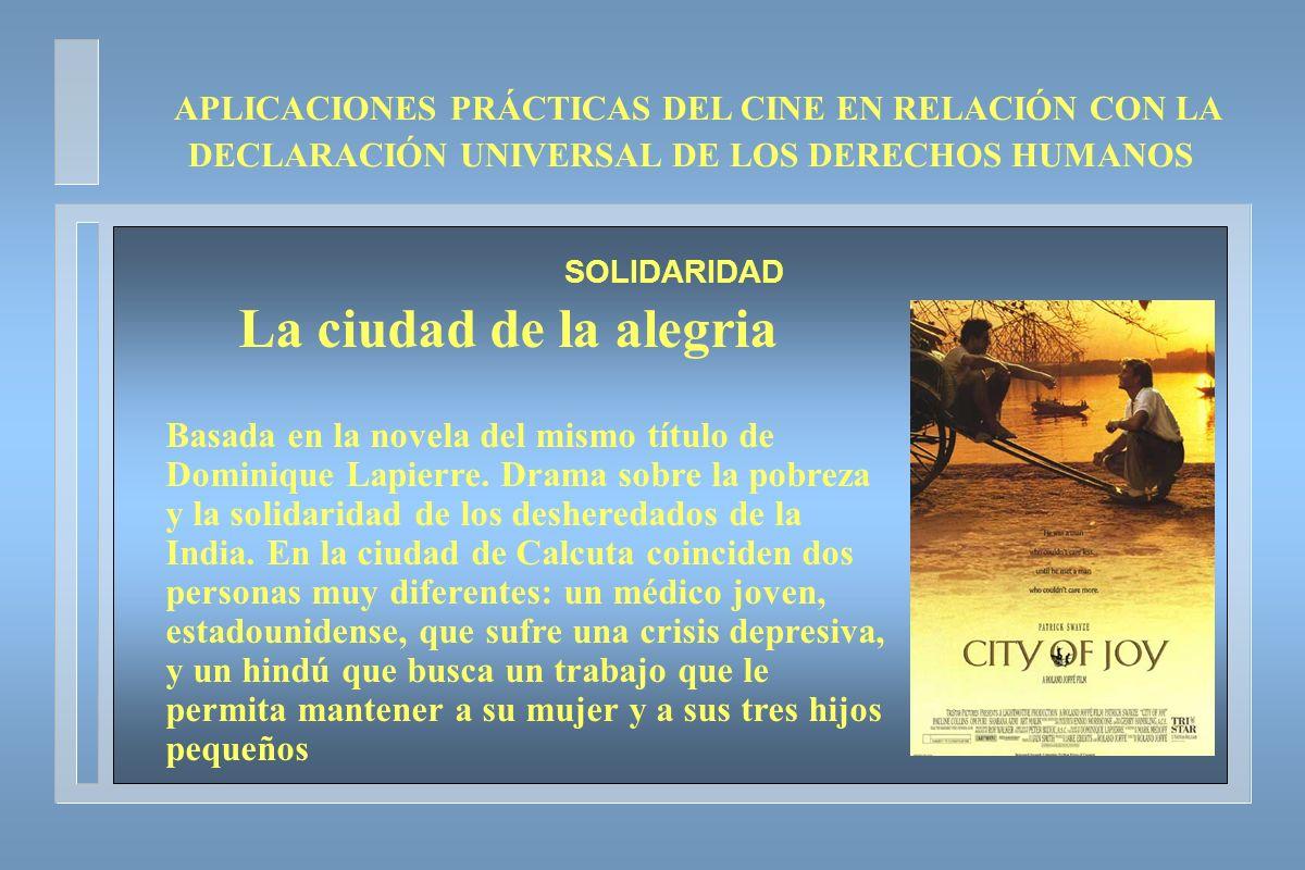 APLICACIONES PRÁCTICAS DEL CINE EN RELACIÓN CON LA DECLARACIÓN UNIVERSAL DE LOS DERECHOS HUMANOS