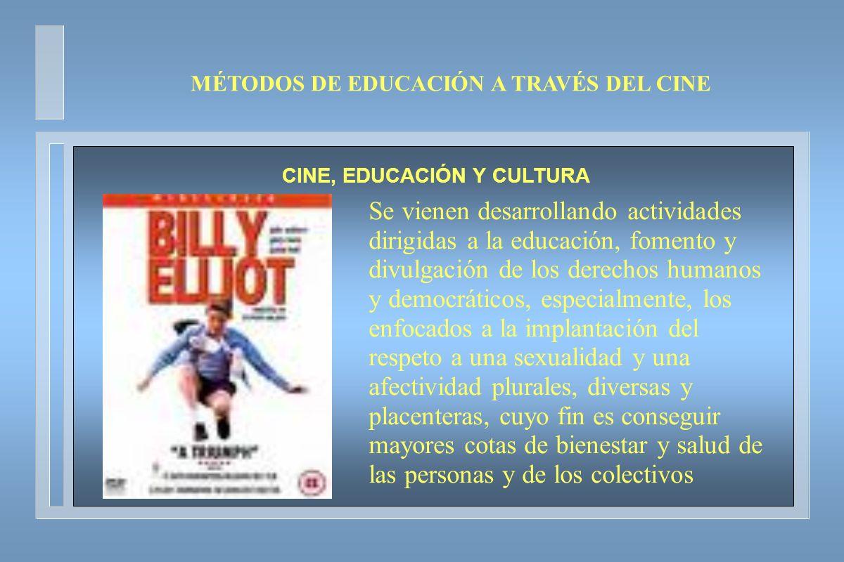 MÉTODOS DE EDUCACIÓN A TRAVÉS DEL CINE CINE, EDUCACIÓN Y CULTURA