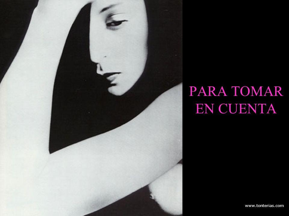 PARA TOMAR EN CUENTA www.tonterias.com