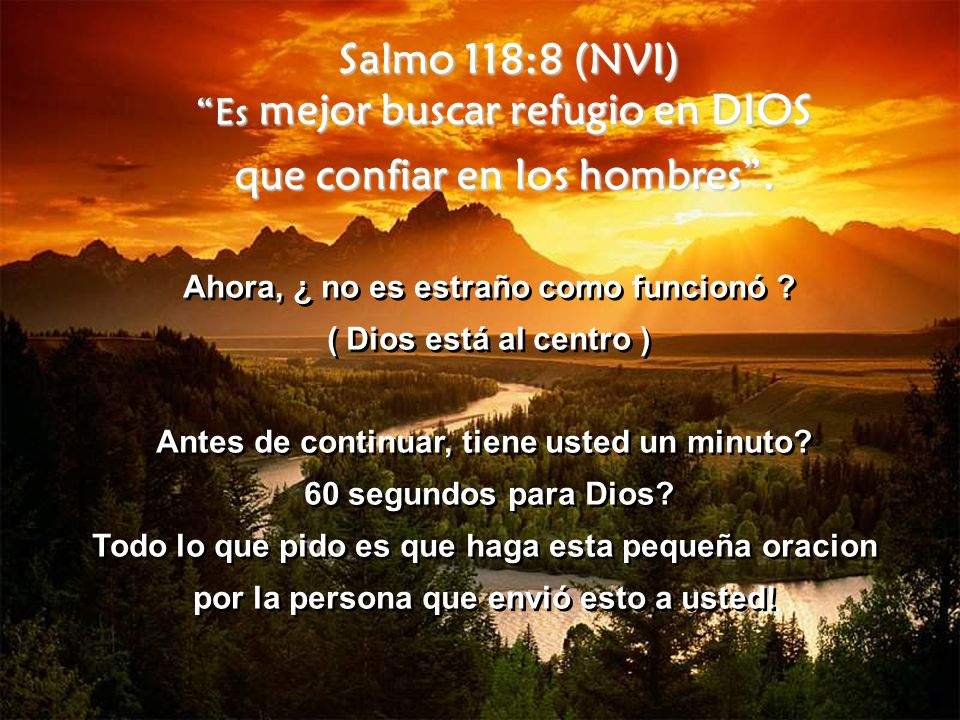 Salmo 118:8 (NVI) Es mejor buscar refugio en DIOS