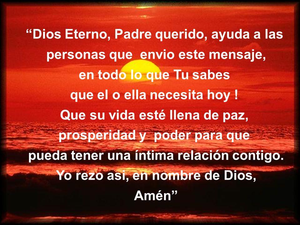Dios Eterno, Padre querido, ayuda a las