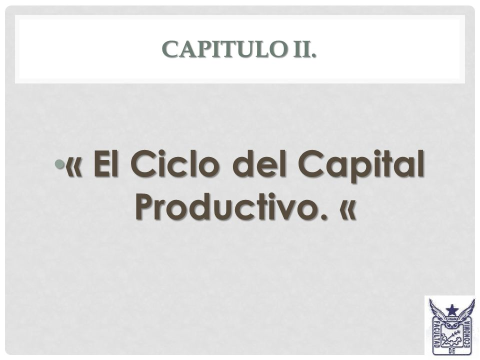 « El Ciclo del Capital Productivo. «