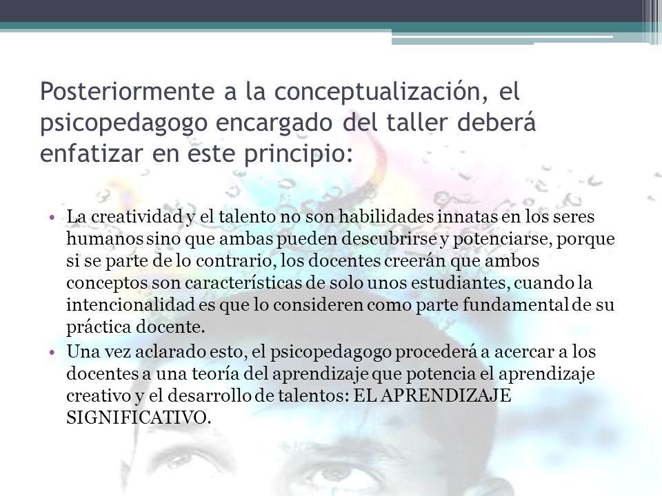 Posteriormente a la conceptualización, el psicopedagogo encargado del taller deberá enfatizar en este principio: