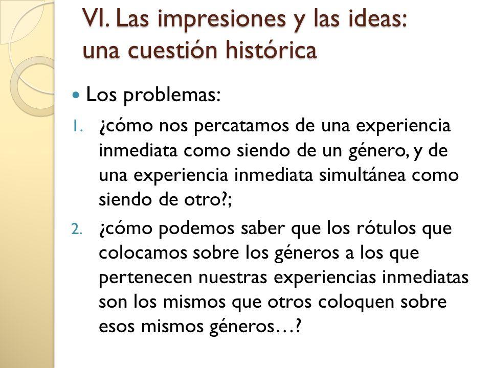 VI. Las impresiones y las ideas: una cuestión histórica