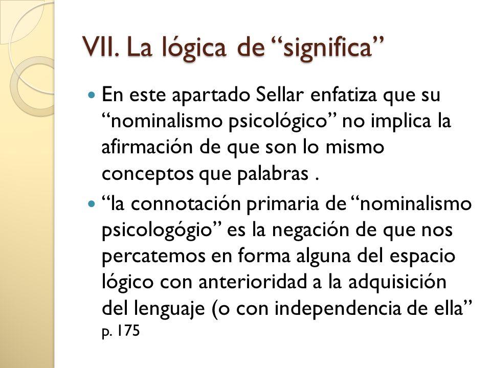 VII. La lógica de significa