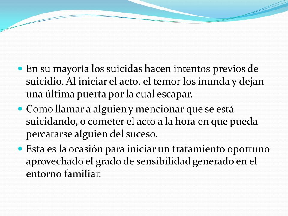 En su mayoría los suicidas hacen intentos previos de suicidio