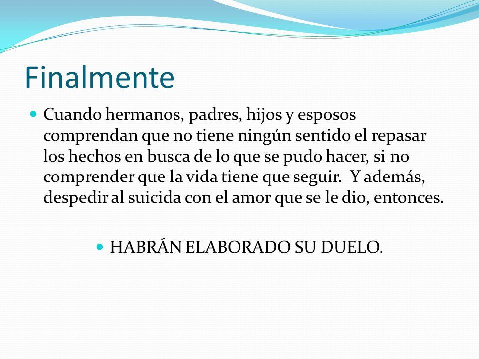 HABRÁN ELABORADO SU DUELO.