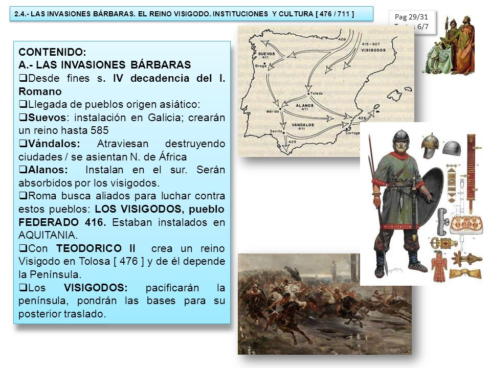 A.- LAS INVASIONES BÁRBARAS Desde fines s. IV decadencia del I. Romano