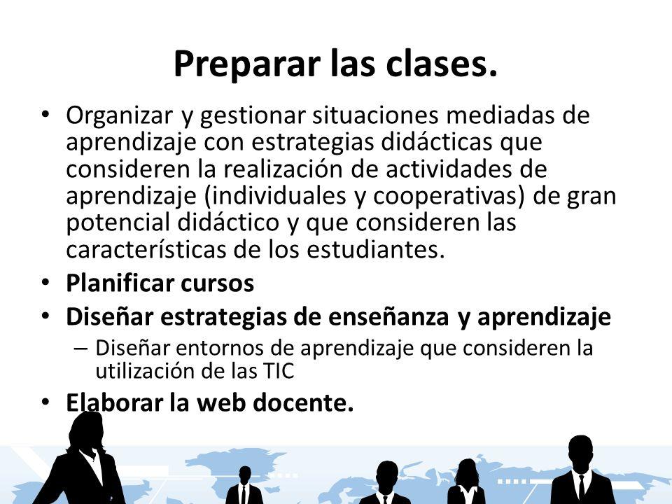 Preparar las clases.