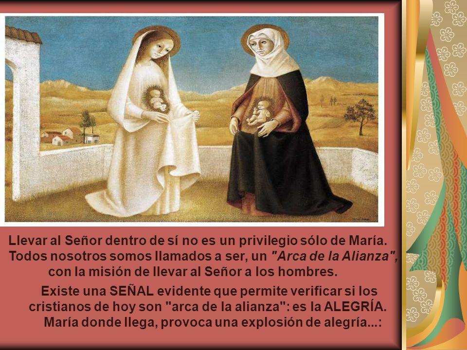 Llevar al Señor dentro de sí no es un privilegio sólo de María.