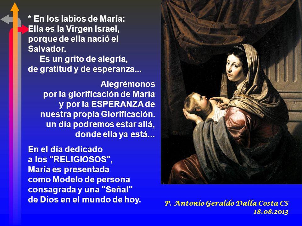 * En los labios de María: Ella es la Virgen Israel,