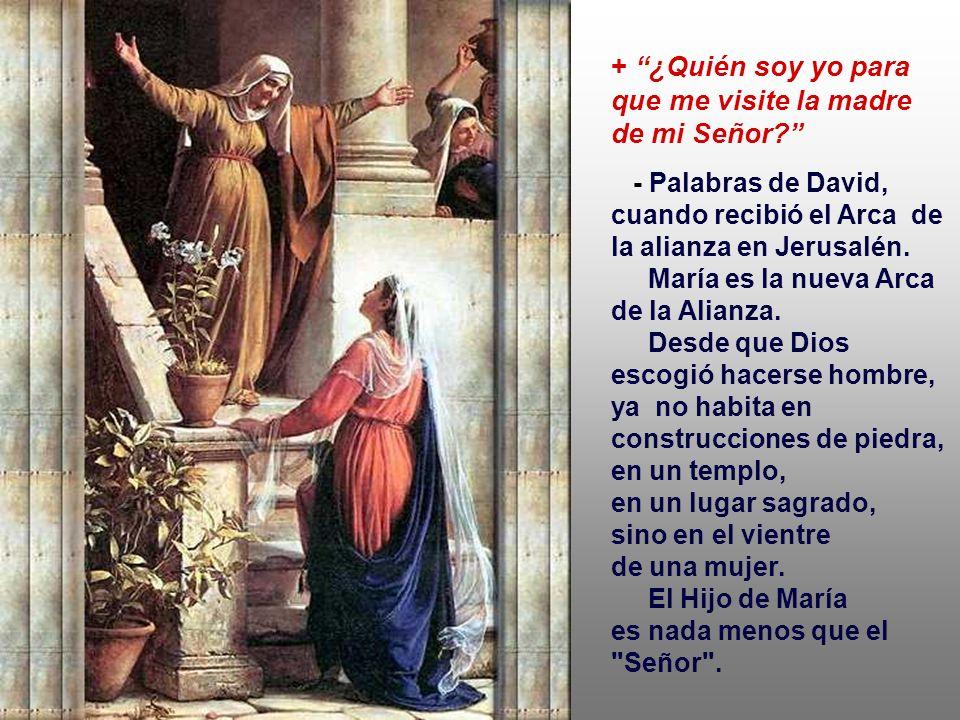 + ¿Quién soy yo para que me visite la madre de mi Señor