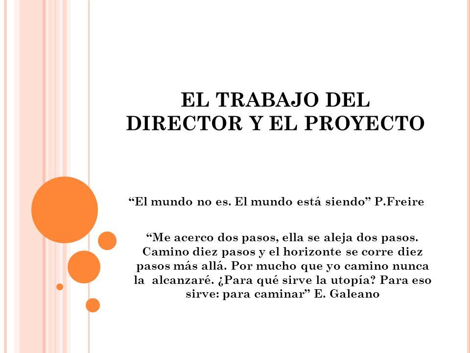 EL TRABAJO DEL DIRECTOR Y EL PROYECTO