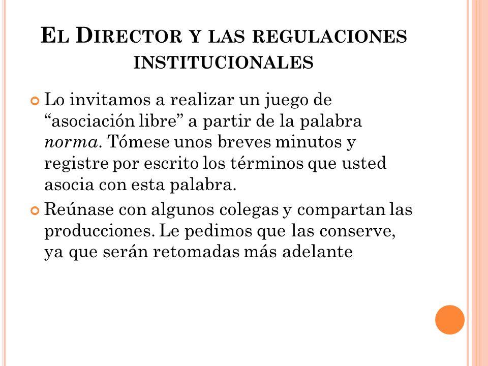 El Director y las regulaciones institucionales