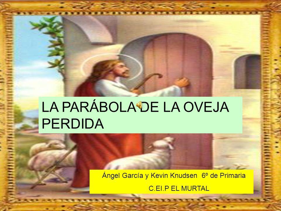 LA PARÁBOLA DE LA OVEJA PERDIDA