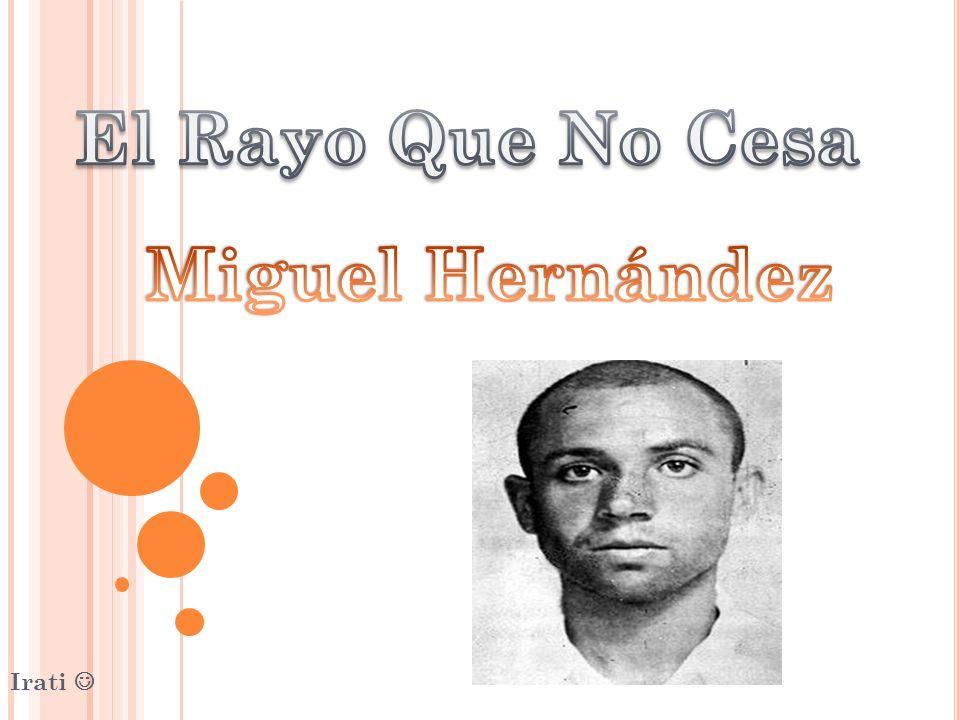 El Rayo Que No Cesa Miguel Hernández