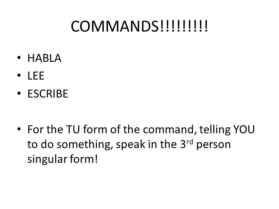 COMMANDS!!!!!!!!! HABLA LEE ESCRIBE