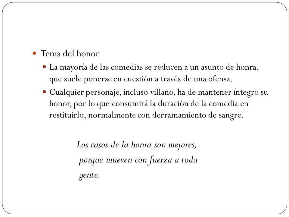 Los casos de la honra son mejores, porque mueven con fuerza a toda