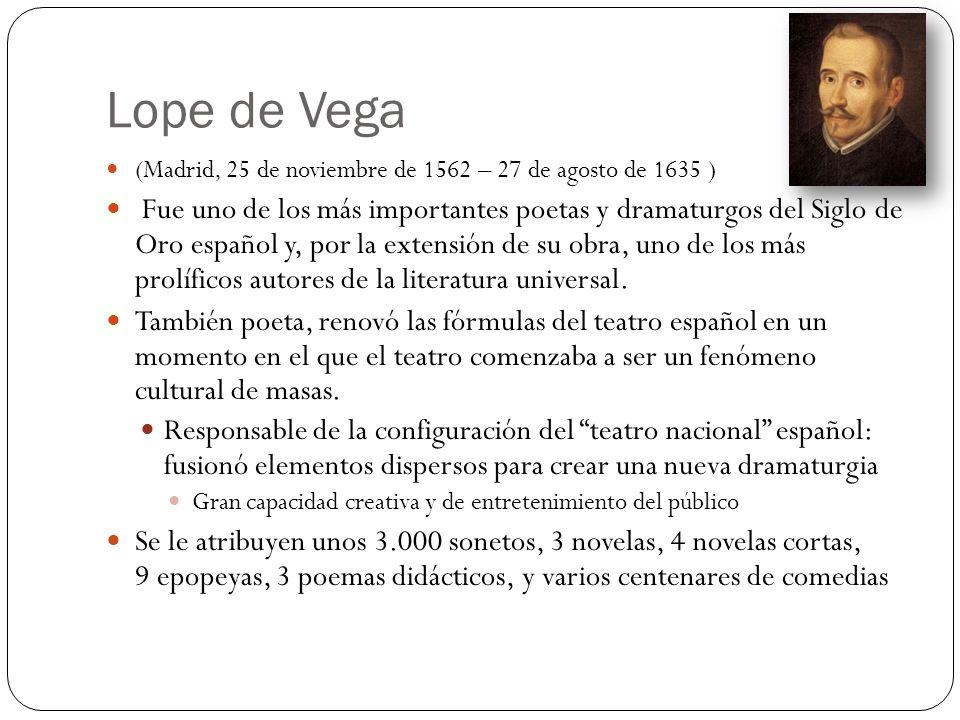 Lope de Vega (Madrid, 25 de noviembre de 1562 – 27 de agosto de 1635 )