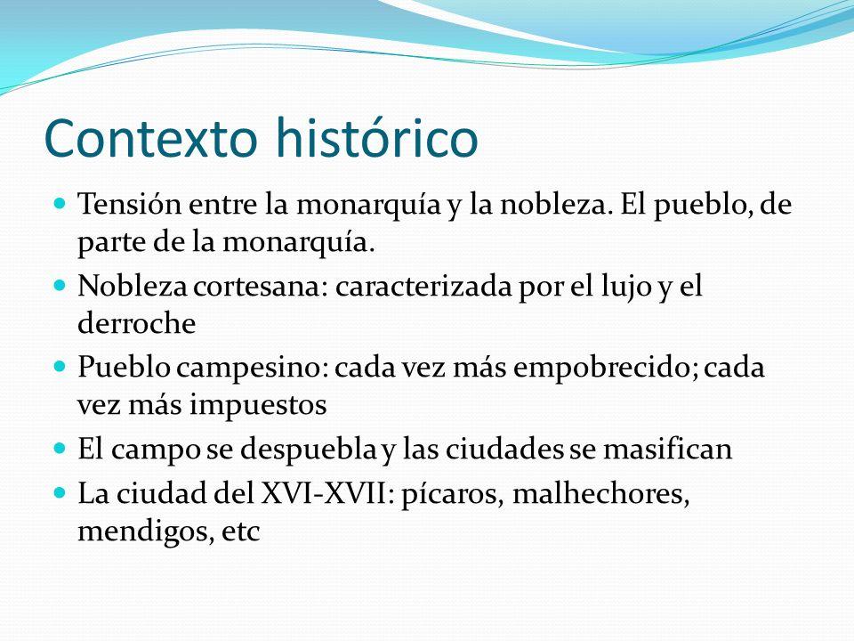 Contexto histórico Tensión entre la monarquía y la nobleza. El pueblo, de parte de la monarquía.