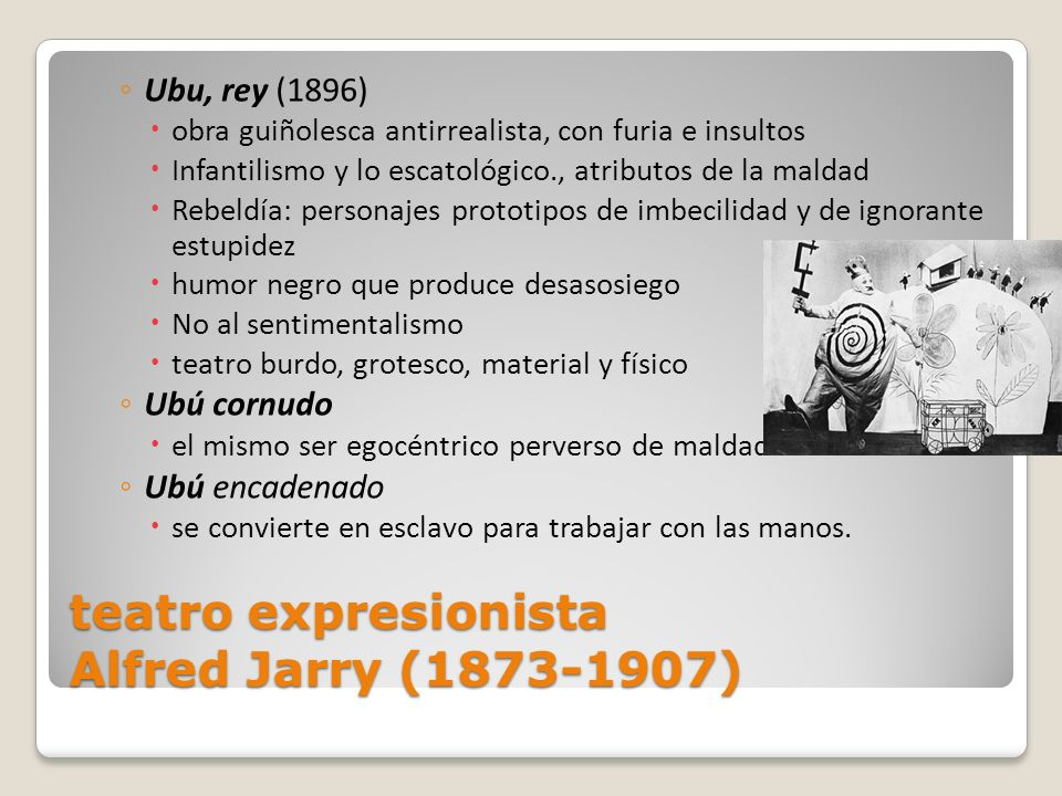 teatro expresionista Alfred Jarry (1873-1907)