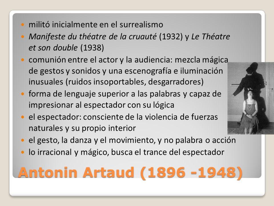 Antonin Artaud (1896 -1948) militó inicialmente en el surrealismo