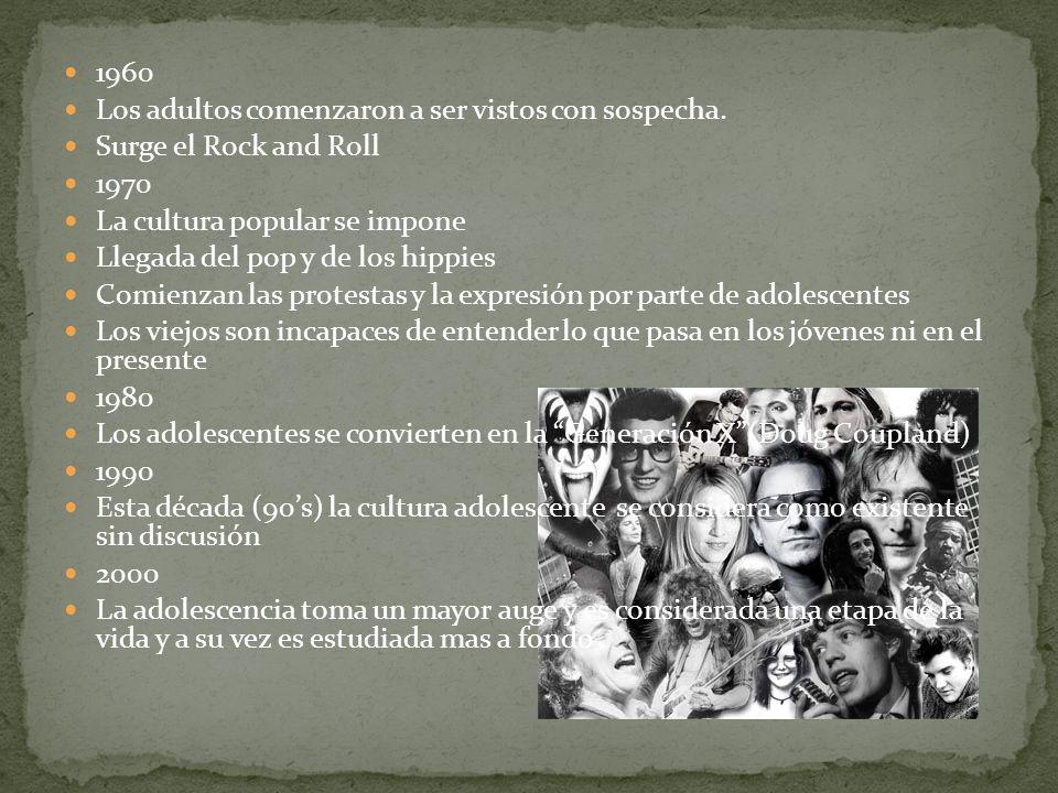 1960 Los adultos comenzaron a ser vistos con sospecha. Surge el Rock and Roll. 1970. La cultura popular se impone.