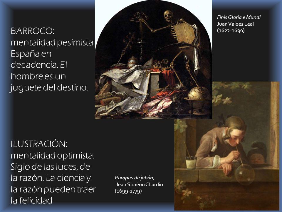 Finis Gloria e Mundi Juan Valdés Leal. (1622-1690) BARROCO: mentalidad pesimista. España en decadencia. El hombre es un juguete del destino.