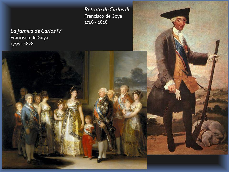 Retrato de Carlos III La familia de Carlos IV Francisco de Goya