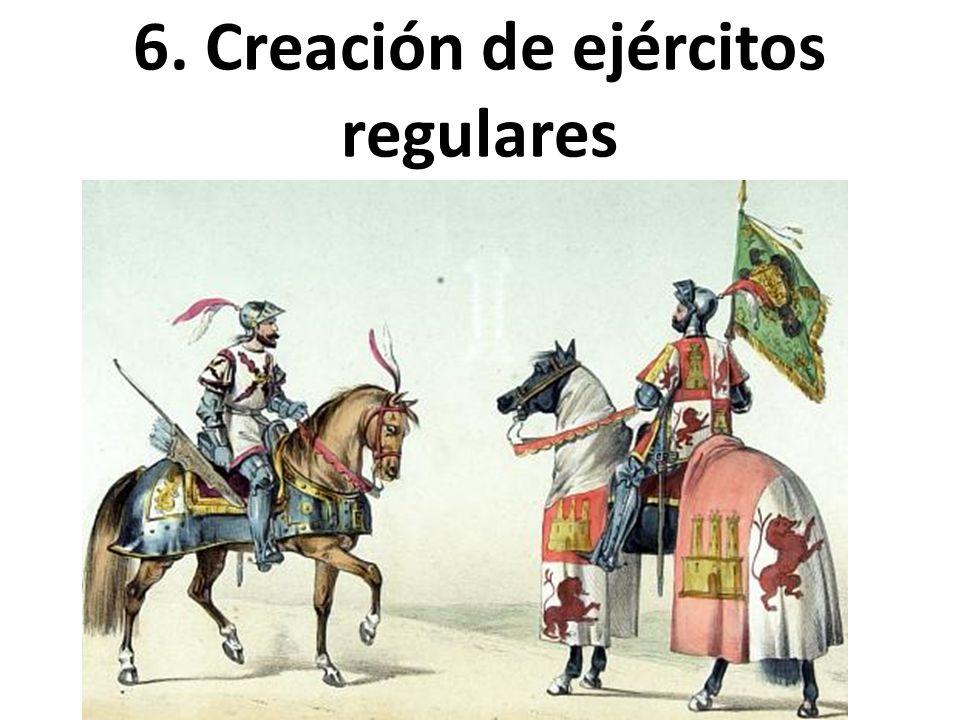 6. Creación de ejércitos regulares
