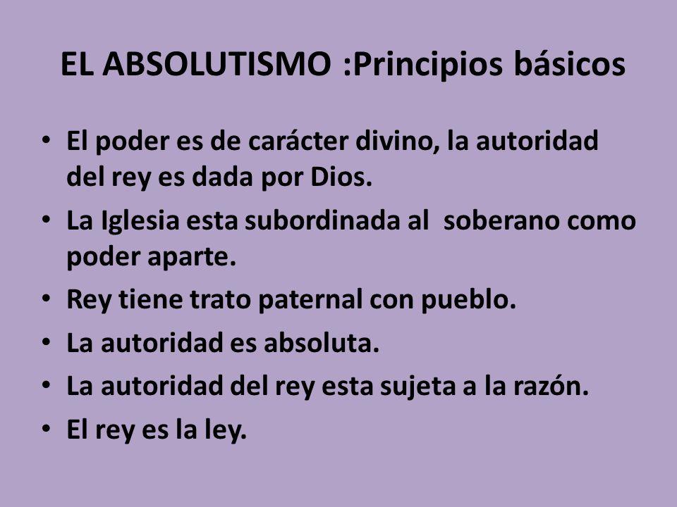 EL ABSOLUTISMO :Principios básicos