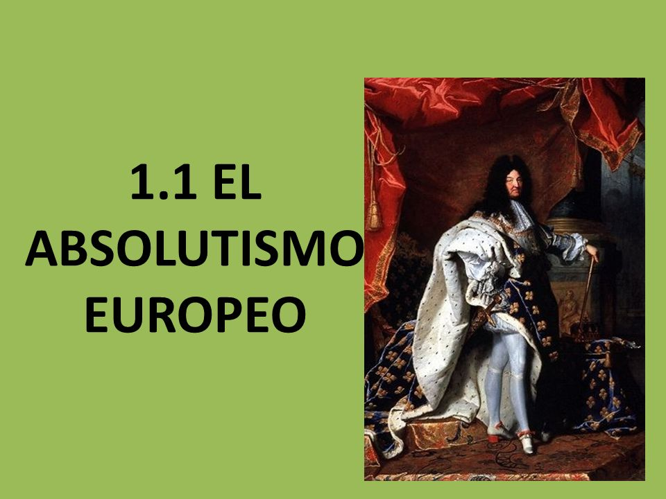 1.1 EL ABSOLUTISMO EUROPEO