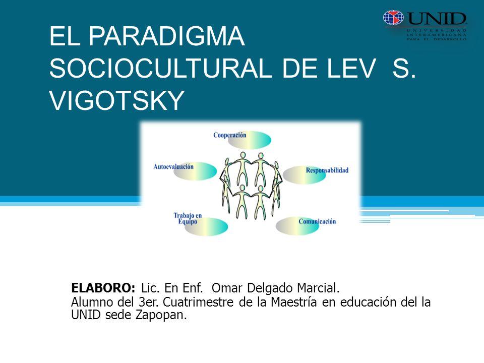EL PARADIGMA SOCIOCULTURAL DE LEV S. VIGOTSKY