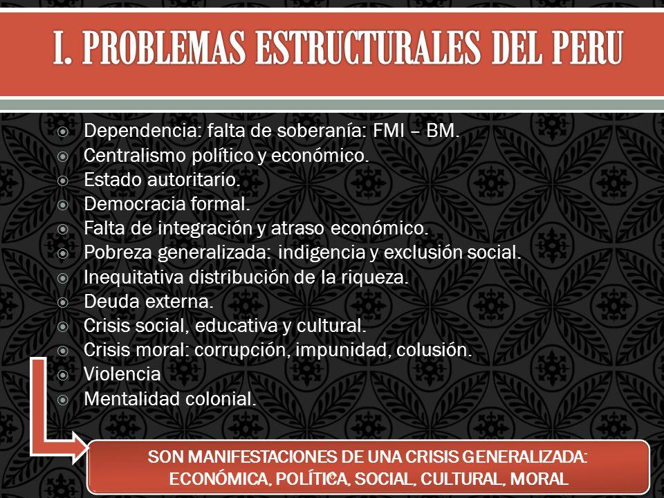 I. PROBLEMAS ESTRUCTURALES DEL PERU