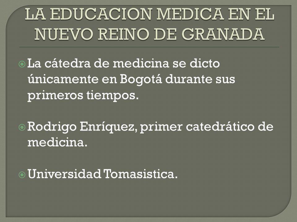 LA EDUCACION MEDICA EN EL NUEVO REINO DE GRANADA