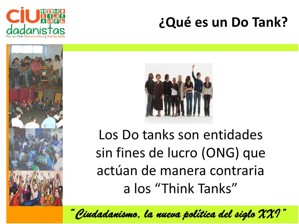 Los Do tanks son entidades sin fines de lucro (ONG) que