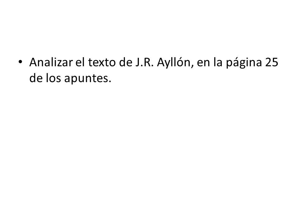 Analizar el texto de J.R. Ayllón, en la página 25 de los apuntes.