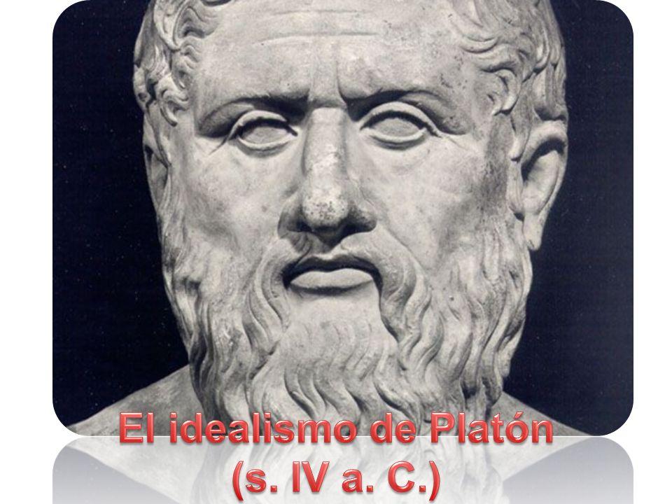 El idealismo de Platón (s. IV a. C.)