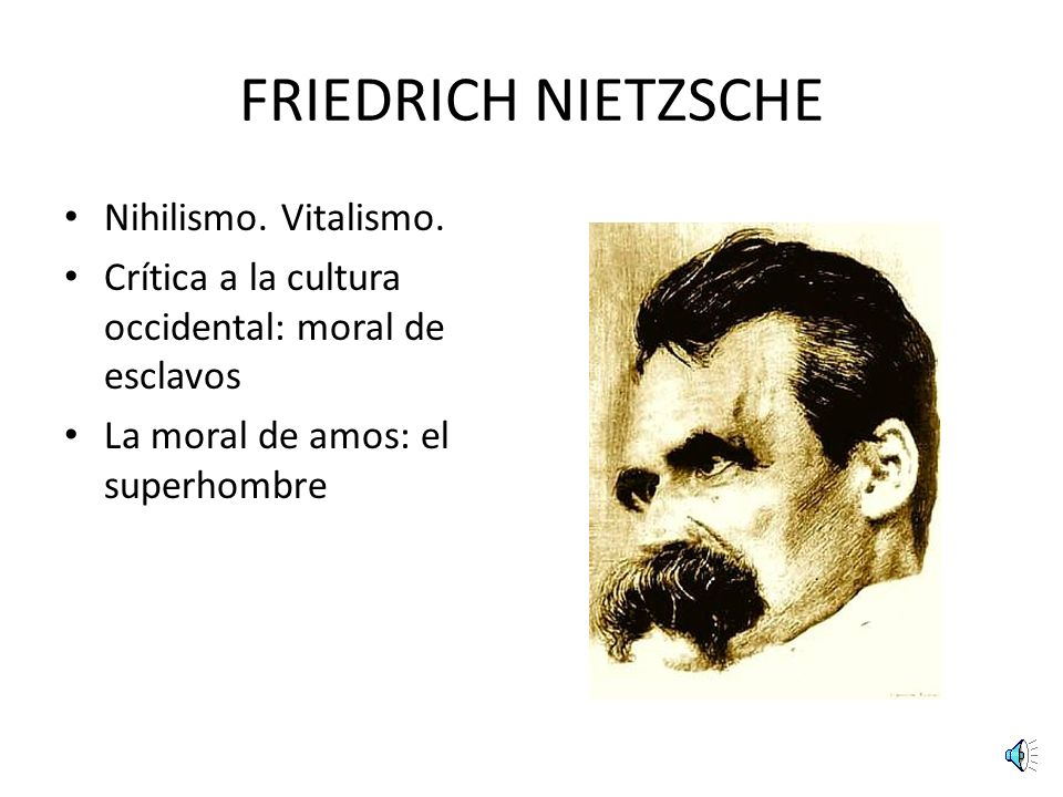 FRIEDRICH NIETZSCHE Nihilismo. Vitalismo.