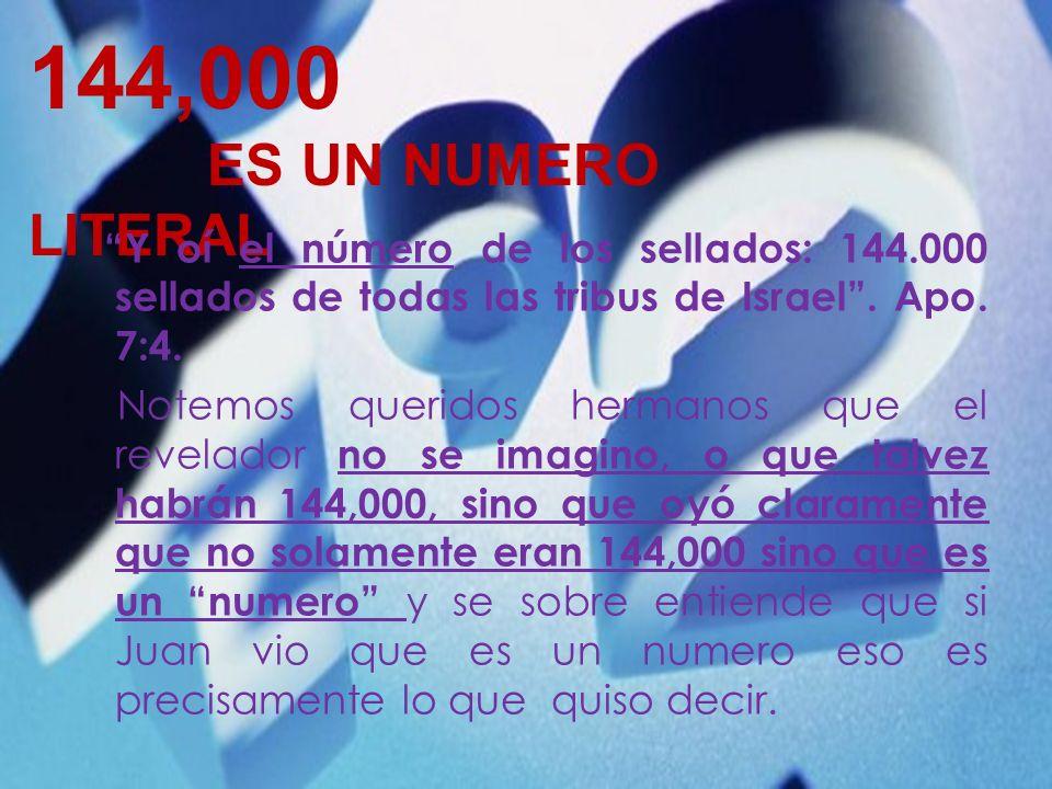 144,000 144,000 NUMERO LITERAL ES UN NUMERO LITERAL