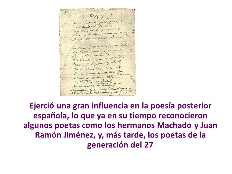 Ejerció una gran influencia en la poesía posterior española, lo que ya en su tiempo reconocieron algunos poetas como los hermanos Machado y Juan Ramón Jiménez, y, más tarde, los poetas de la generación del 27
