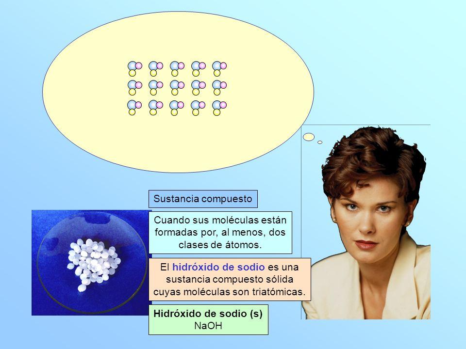 Sustancia compuesto Cuando sus moléculas están formadas por, al menos, dos clases de átomos.