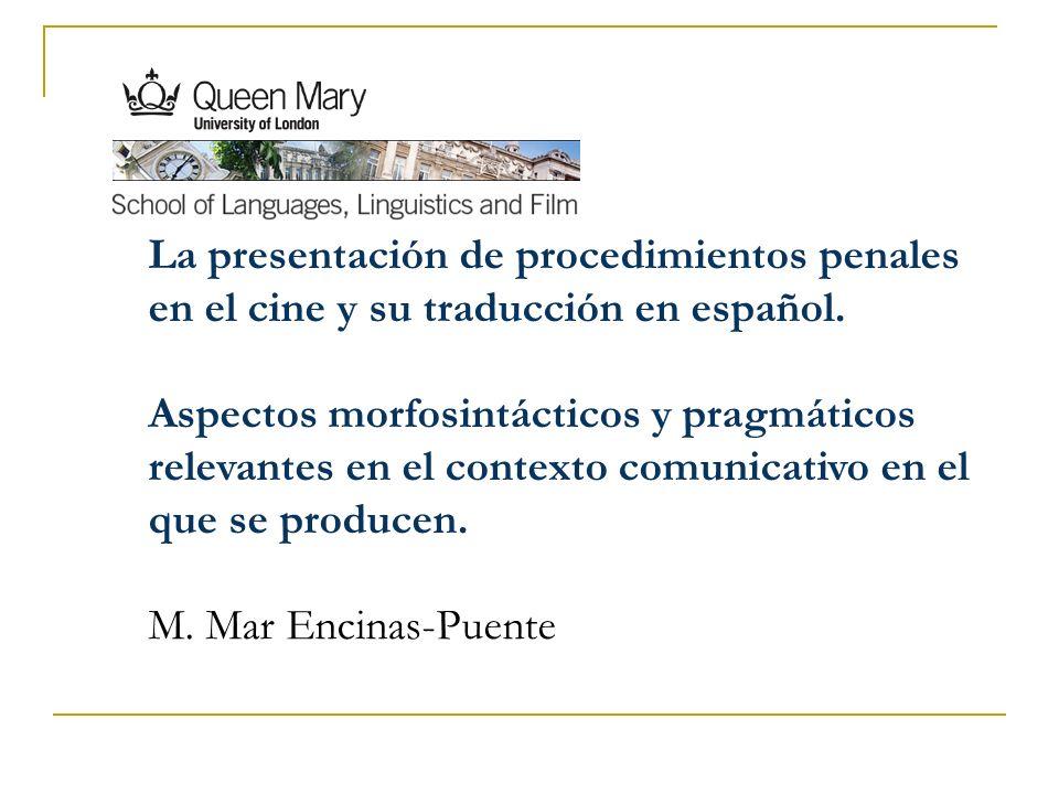La presentación de procedimientos penales en el cine y su traducción en español.