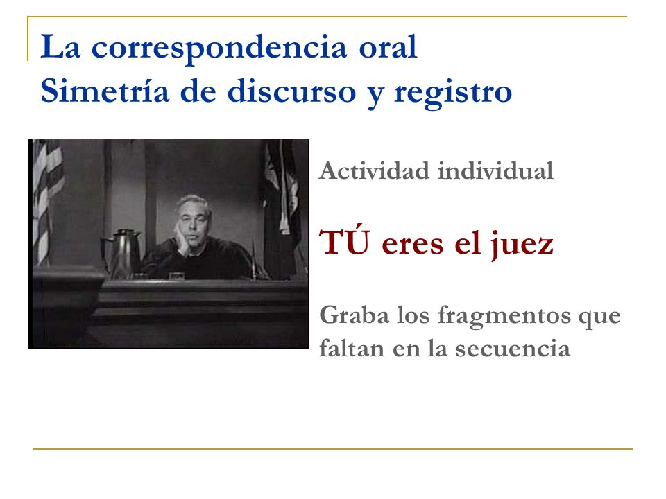 La correspondencia oral Simetría de discurso y registro