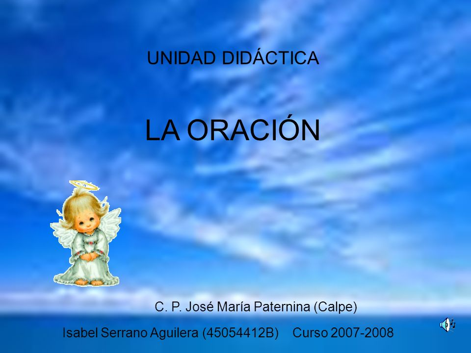 LA ORACIÓN UNIDAD DIDÁCTICA C. P. José María Paternina (Calpe)