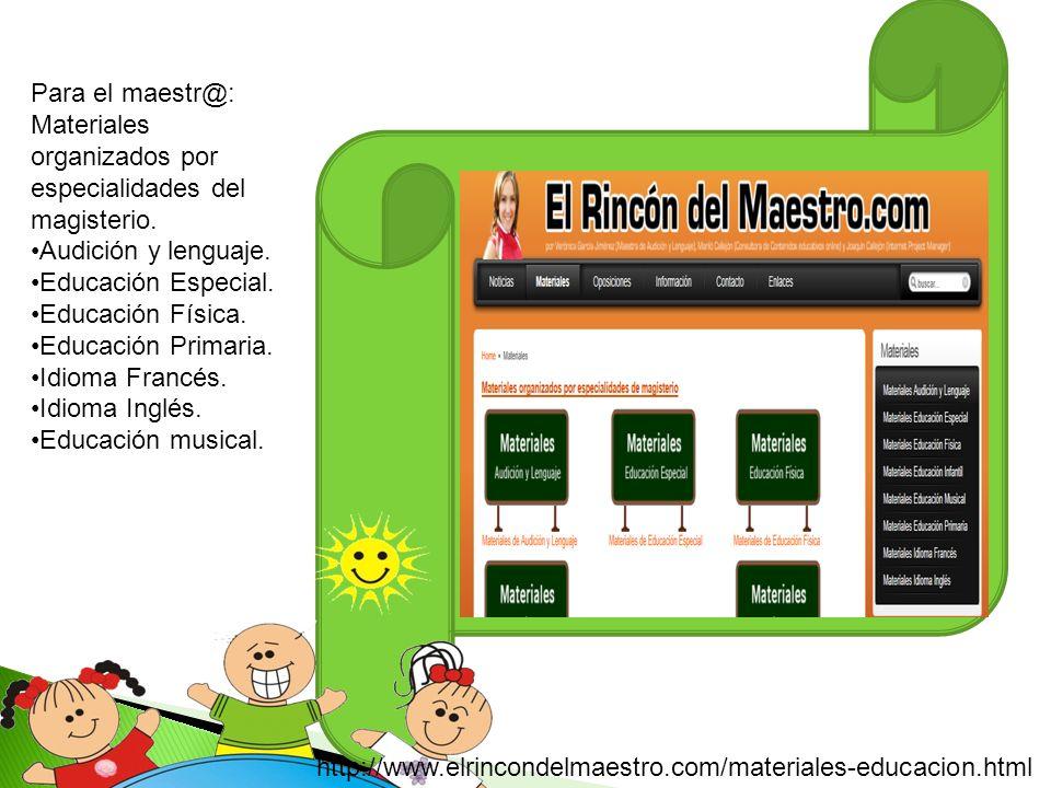 Para el maestr@: Materiales organizados por especialidades del magisterio. Audición y lenguaje. Educación Especial.